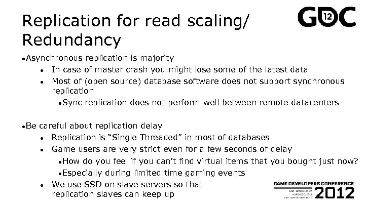 Replication for read scaling/ Redundancy ●Asynchronous ● ● ●Be replication is majority In case