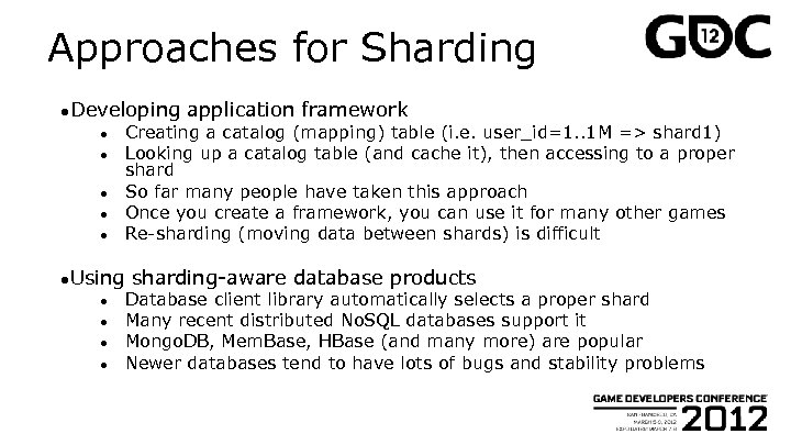 Approaches for Sharding ●Developing ● ● ●Using ● ● application framework Creating a catalog