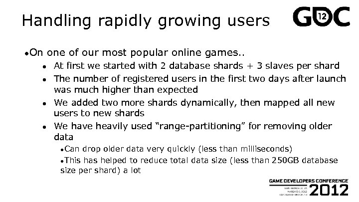 Handling rapidly growing users ●On ● ● one of our most popular online games.