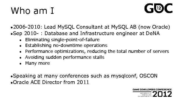 Who am I ● 2006 -2010: Lead My. SQL Consultant at My. SQL AB