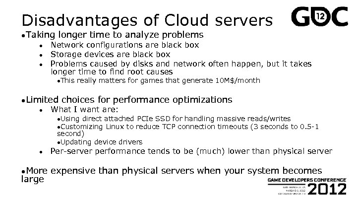 Disadvantages of Cloud servers ●Taking ● ● ● longer time to analyze problems Network
