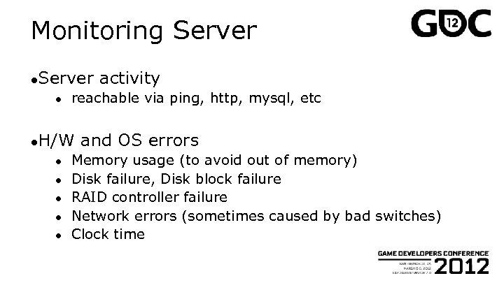 Monitoring Server ● reachable via ping, http, mysql, etc ●H/W ● ● ● activity