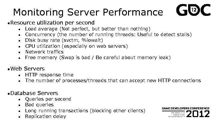Monitoring Server Performance ●Resource ● ● ● ●Web ● ● Load average (Not perfect,
