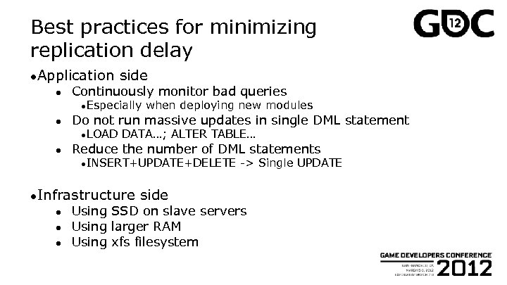 Best practices for minimizing replication delay ●Application ● side Continuously monitor bad queries ●Especially
