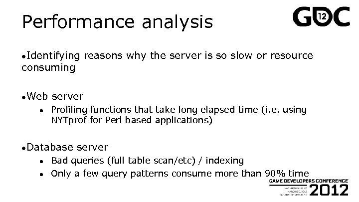 Performance analysis ●Identifying consuming ●Web ● server Profiling functions that take long elapsed time