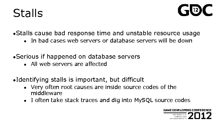Stalls ● cause bad response time and unstable resource usage In bad cases web
