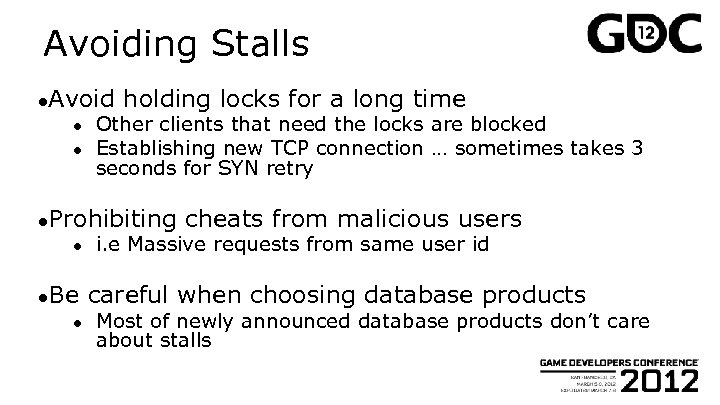 Avoiding Stalls ●Avoid ● ● holding locks for a long time Other clients that