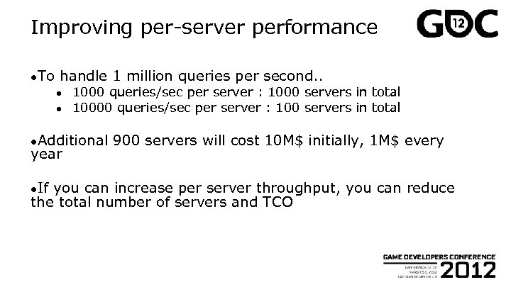 Improving per-server performance ●To handle 1 million queries per second. . ● ● 1000