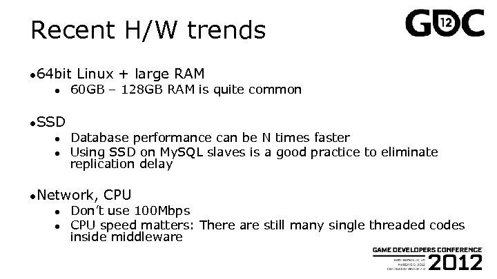 Recent H/W trends ● 64 bit ● ●SSD ● ● Linux + large RAM
