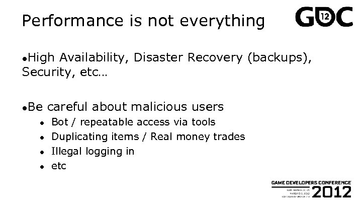 Performance is not everything ●High Availability, Disaster Recovery (backups), Security, etc… ●Be ● ●