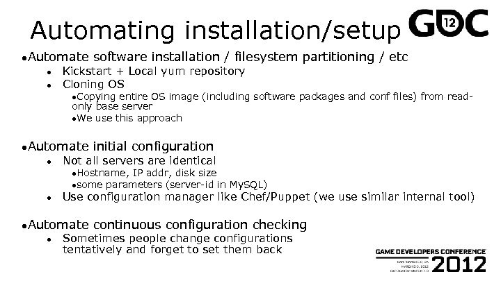 Automating installation/setup ●Automate ● ● software installation / filesystem partitioning / etc Kickstart +