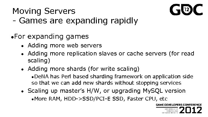Moving Servers - Games are expanding rapidly ●For ● ● ● expanding games Adding