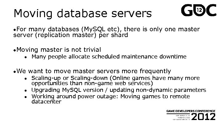 Moving database servers ●For many databases (My. SQL etc), there is only one master