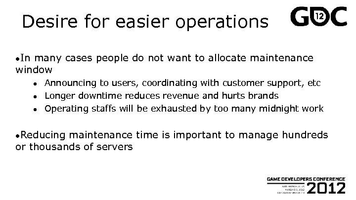 Desire for easier operations ●In many cases people do not want to allocate maintenance