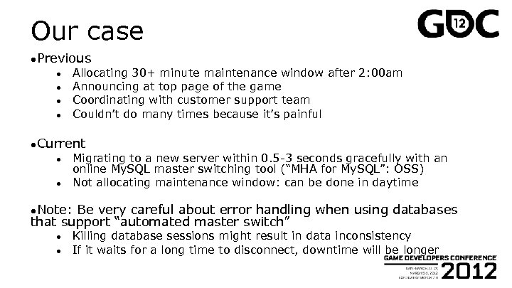 Our case ●Previous ● ● Allocating 30+ minute maintenance window after 2: 00 am
