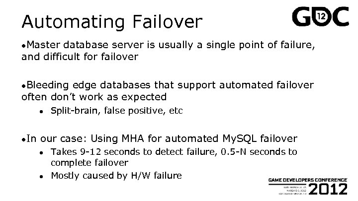 Automating Failover ●Master database server is usually a single point of failure, and difficult