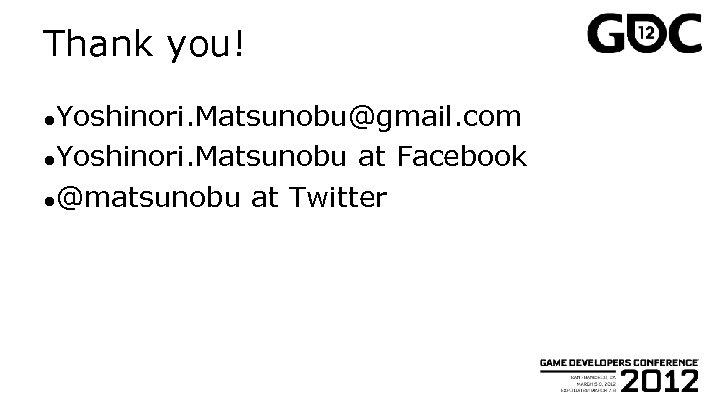 Thank you! ●Yoshinori. Matsunobu@gmail. com ●Yoshinori. Matsunobu at Facebook ●@matsunobu at Twitter