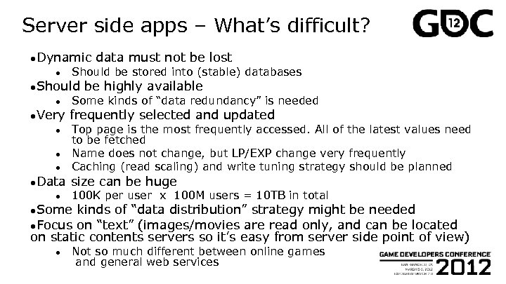 Server side apps – What's difficult? ●Dynamic ● Should be stored into (stable) databases