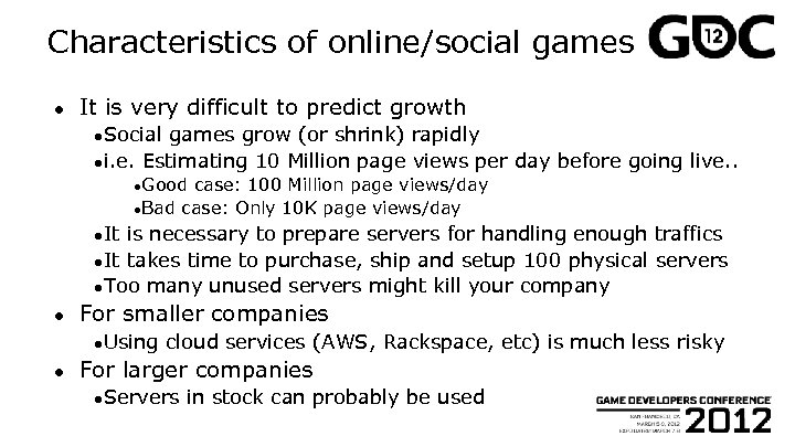 Characteristics of online/social games ● It is very difficult to predict growth ●Social games
