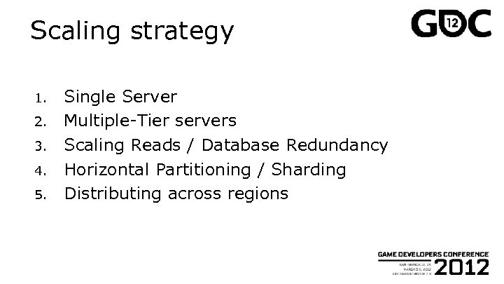 Scaling strategy 1. 2. 3. 4. 5. Single Server Multiple-Tier servers Scaling Reads /