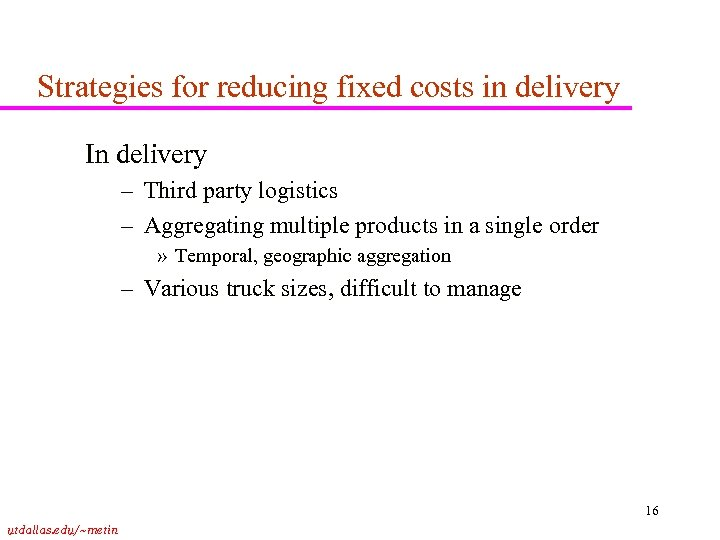 Strategies for reducing fixed costs in delivery In delivery – Third party logistics –