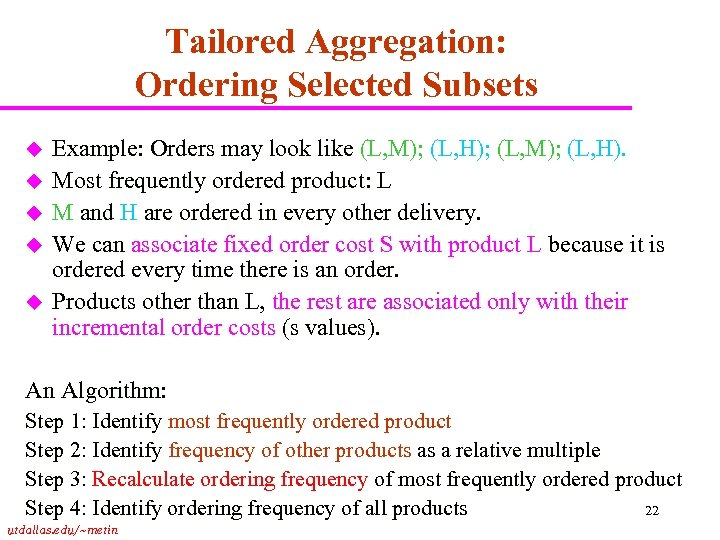 Tailored Aggregation: Ordering Selected Subsets u u u Example: Orders may look like (L,