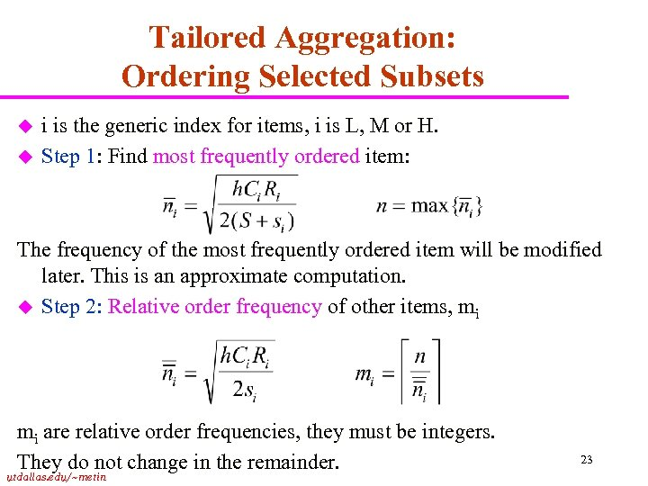 Tailored Aggregation: Ordering Selected Subsets u u i is the generic index for items,
