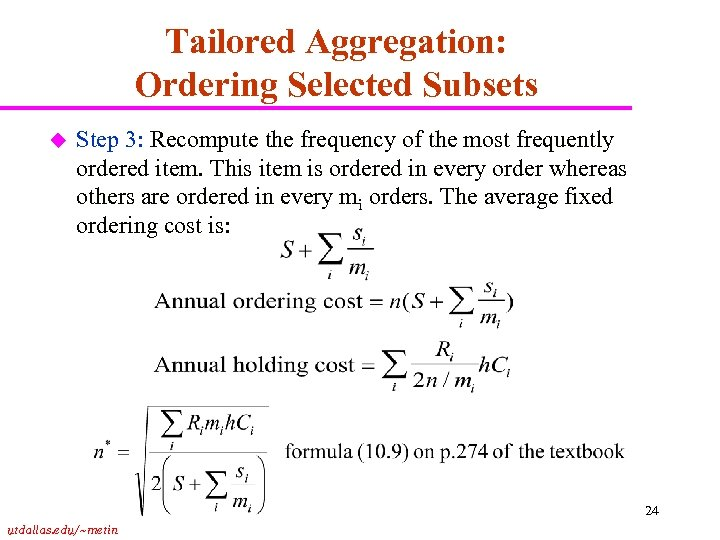 Tailored Aggregation: Ordering Selected Subsets u Step 3: Recompute the frequency of the most