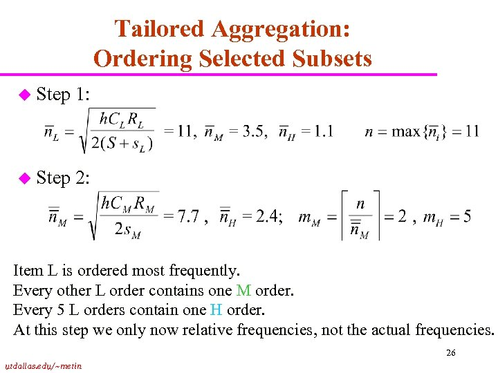 Tailored Aggregation: Ordering Selected Subsets u Step 1: u Step 2: Item L is