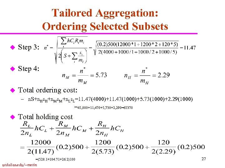 Tailored Aggregation: Ordering Selected Subsets u Step 3: u Step 4: u Total ordering