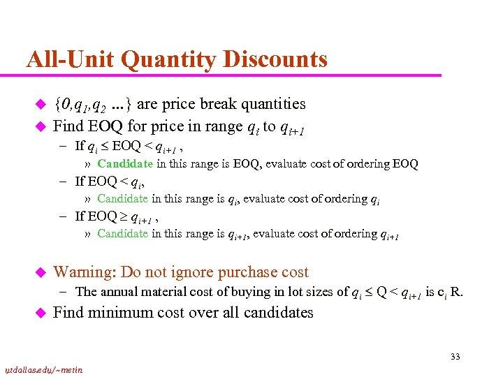 All-Unit Quantity Discounts u u {0, q 1, q 2 …} are price break