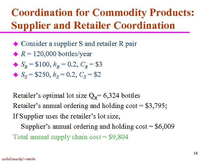 Coordination for Commodity Products: Supplier and Retailer Coordination u u Consider a supplier S