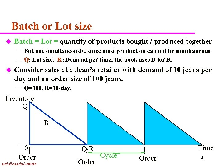 Batch or Lot size u Batch = Lot = quantity of products bought /
