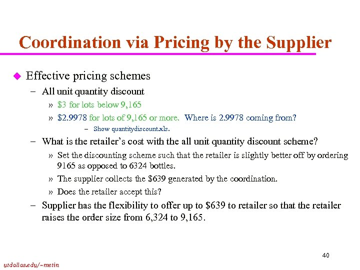 Coordination via Pricing by the Supplier u Effective pricing schemes – All unit quantity
