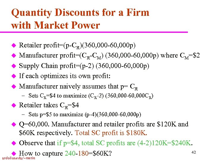 Quantity Discounts for a Firm with Market Power u u u Retailer profit=(p-CR)(360, 000