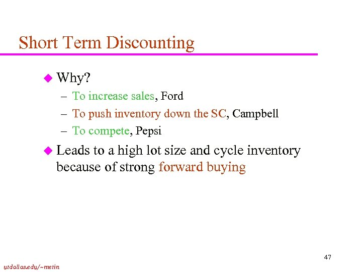 Short Term Discounting u Why? – To increase sales, Ford – To push inventory