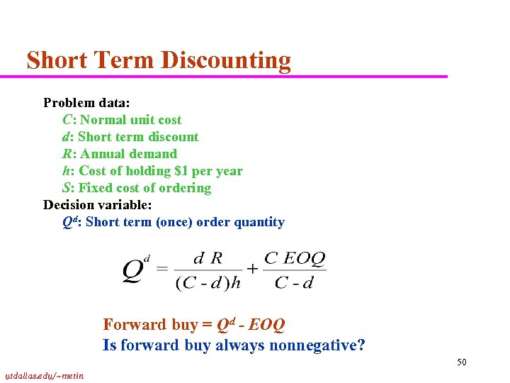 Short Term Discounting Problem data: C: Normal unit cost d: Short term discount R: