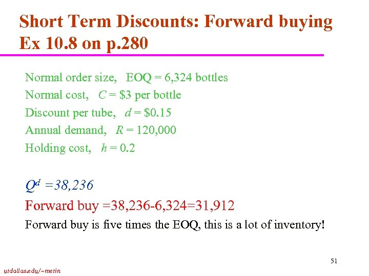 Short Term Discounts: Forward buying Ex 10. 8 on p. 280 Normal order size,
