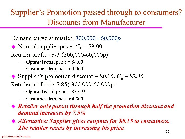 Supplier's Promotion passed through to consumers? Discounts from Manufacturer Demand curve at retailer: 300,