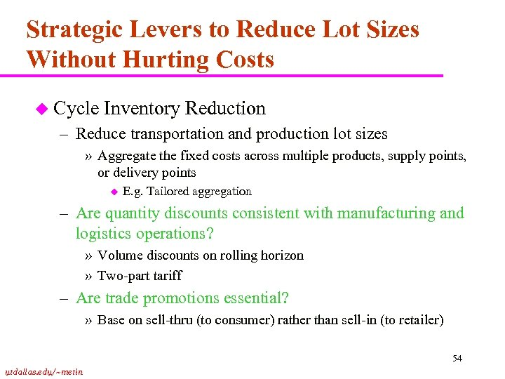 Strategic Levers to Reduce Lot Sizes Without Hurting Costs u Cycle Inventory Reduction –