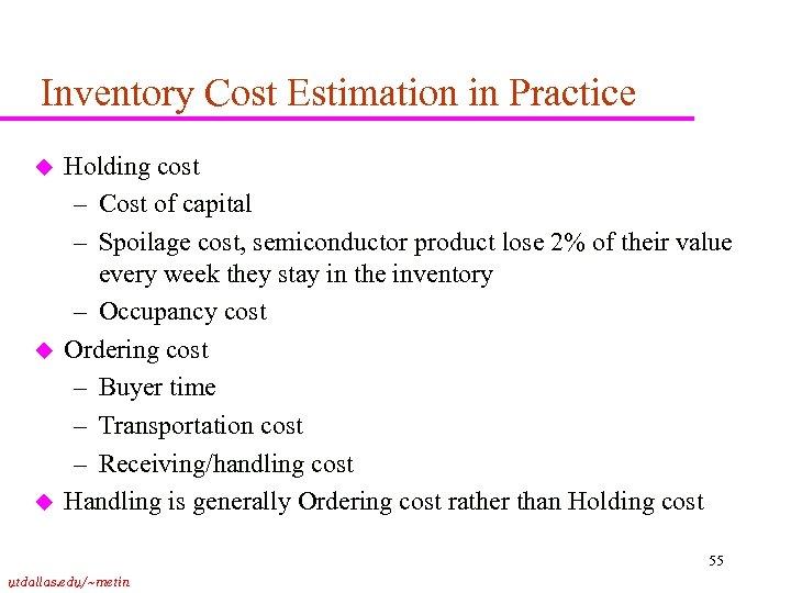 Inventory Cost Estimation in Practice u u u Holding cost – Cost of capital