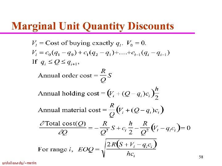 Marginal Unit Quantity Discounts 58 utdallas. edu/~metin