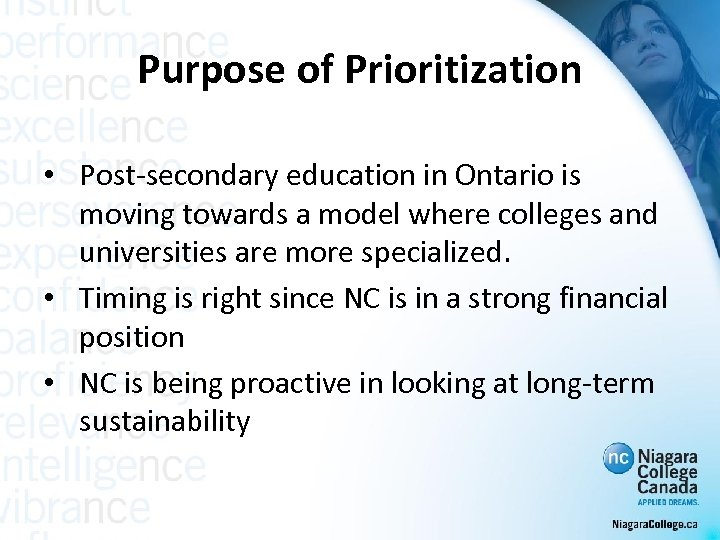 Purpose of Prioritization • Post-secondary education in Ontario is moving towards a model where