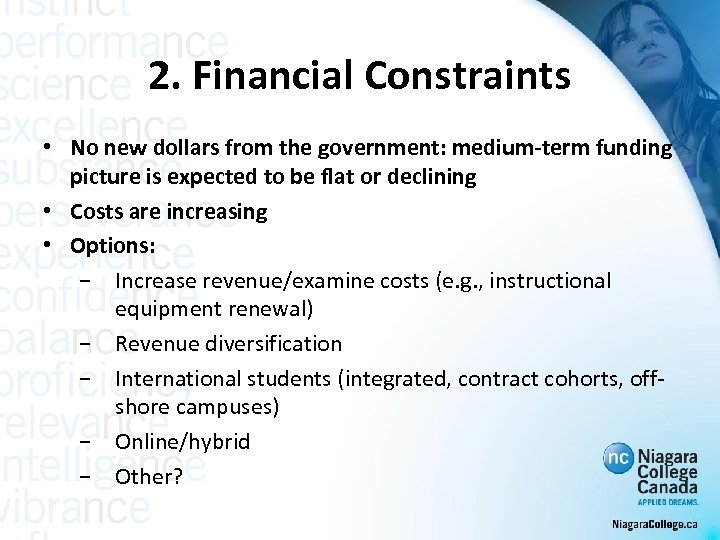 2. Financial Constraints • No new dollars from the government: medium-term funding picture is