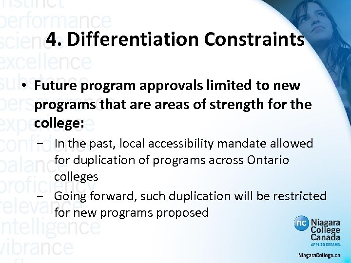 4. Differentiation Constraints • Future program approvals limited to new programs that areas of