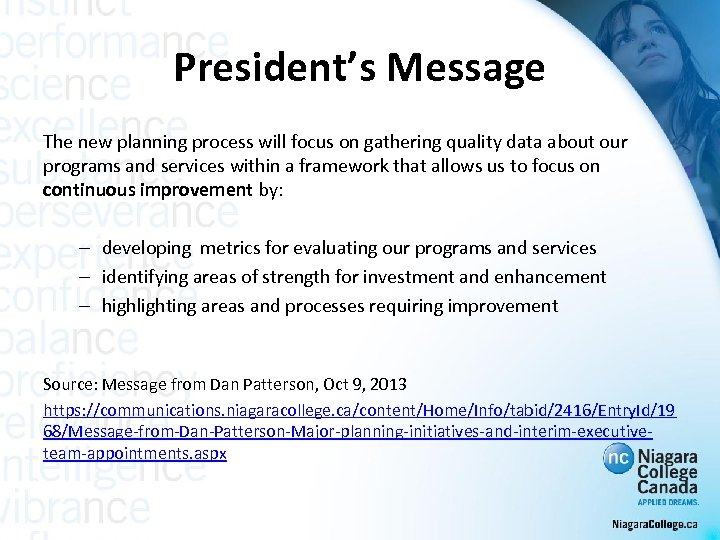 President's Message The new planning process will focus on gathering quality data about our