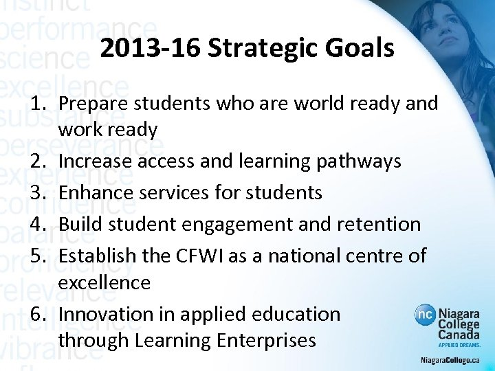 2013 -16 Strategic Goals 1. Prepare students who are world ready and work ready