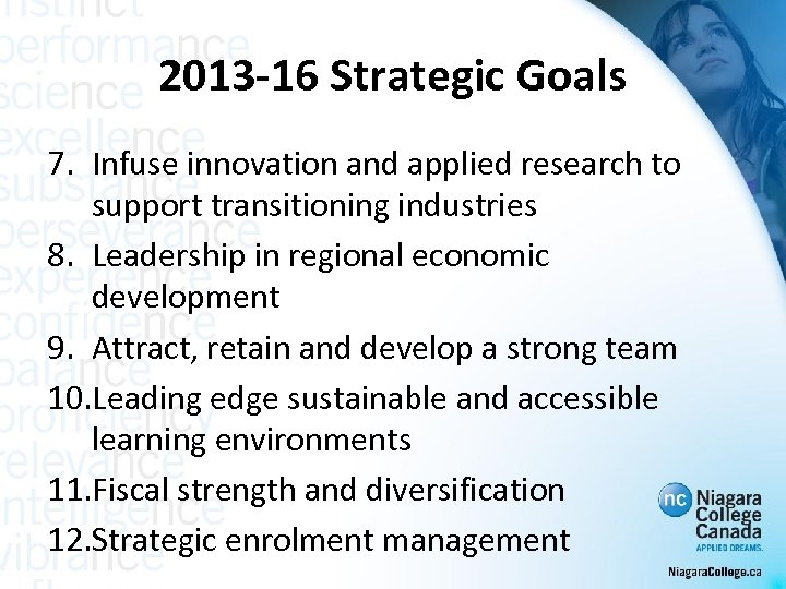 2013 -16 Strategic Goals 7. Infuse innovation and applied research to support transitioning industries