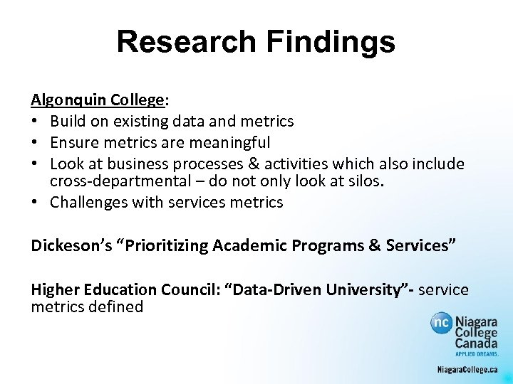 Research Findings Algonquin College: • Build on existing data and metrics • Ensure metrics