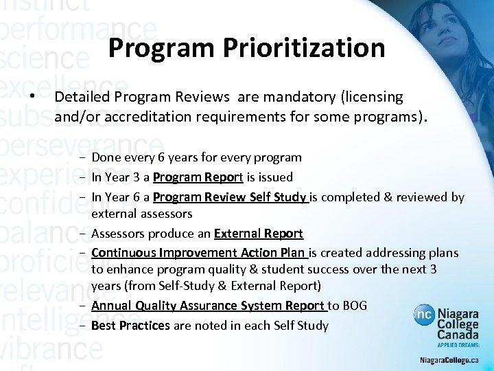 Program Prioritization • Detailed Program Reviews are mandatory (licensing and/or accreditation requirements for some